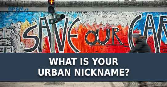 What is your urban nickname?