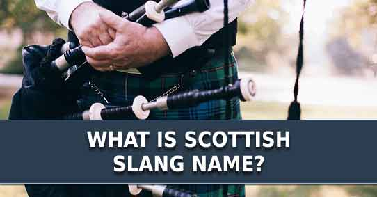 What is your Scottish slang name?